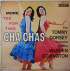 TOMMY DORSEY & HIS ORCHESTRA More Tea for Two Cha Chas [with Warren Covington] album cover
